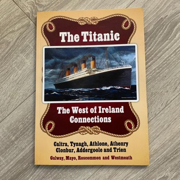 The Titanic - The West Of Ireland Connections